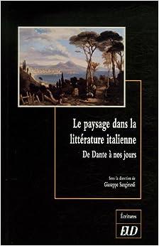 Paysage dans la litterature italienne de Dante a nos jours