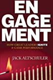 Engagement: How Great Leaders Ignite A-Game Performance