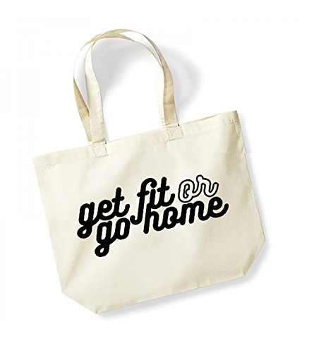 Get Fit or Go Home - Large Canvas Fun Slogan Tote Bag Natural/Black