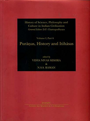 Puranas, History and Itihasas (History of Science, Philosophy and Culture in Indian Civilization)