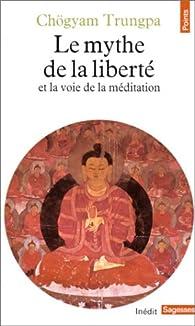 Mythe de la liberté et la voie de la méditation par Chögyam Trungpa