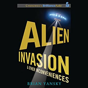 Alien Invasion and Other Inconveniences Audiobook