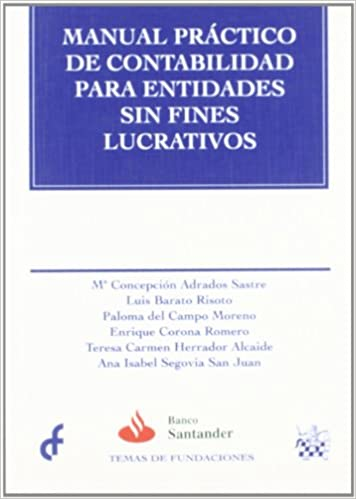Manual práctico de contabilidad para entidades sin fines lucrativos: Amazon.es: Mª Concepción Adrados Sastre, Luis Barato Risoto, Paloma del Campo Moreno, ...