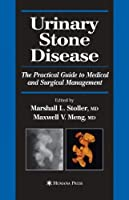 Urinary Stone Disease: The Practical Guide to Medical and Surgical Management Front Cover