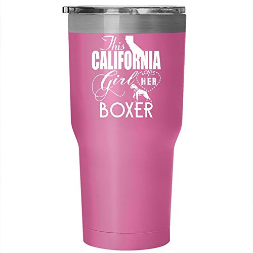 California Girl Boxer - This California Girl Loves Her Boxer Tumbler 30 oz Stainless Steel, Funny Boxer Lovers Travel Mug (Tumbler - Pink)
