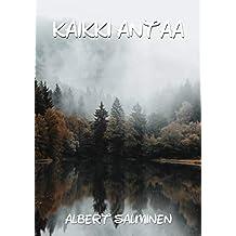 Kaikki antaa (Finnish Edition)