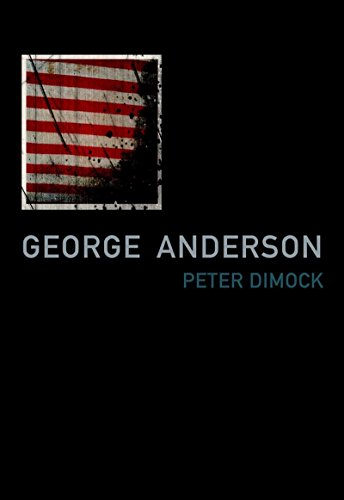 George Anderson: Notes for a Love Song in Imperial Time (American Literature Series)