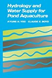 Hydrology and Water Supply for Pond Aquaculture, Yoo, Kyung H. and Boyd, Claude E., 1461361338