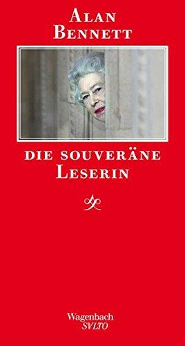 Die souveräne Leserin (SALTO) Gebundenes Buch – 28. August 2008 Alan Bennett Ingo Herzke Wagenbach 3803112540