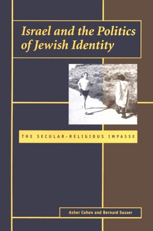 Israel and the Politics of Jewish Identity: The Secular-Religious Impasse PDF