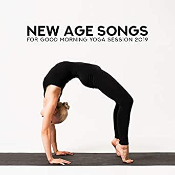 New Age Songs for Good Morning Yoga Session 2019 de Yoga ...