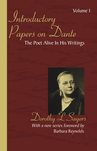 Introductory Papers on Dante : The Poet Alive in His Writings