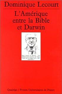 L'Amérique entre la Bible et Darwin par Lecourt