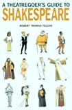img - for A theatregoer's guide to Shakespeare book / textbook / text book