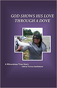 God Shows His Love Through a Dove: A Miraculous True Story