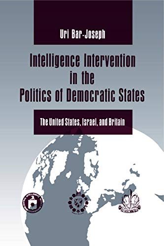- Intelligence Intervention in the Politics of Democratic States: The United States, Israel, and Britain