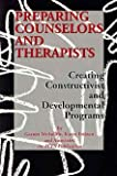Preparing Counselors : Creating Constructivist and Developmental Programs, McAuliffe, Garrett and Eriksen, Karen, 1578641004
