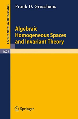 Algebraic Homogeneous Spaces and Invariant Theory (Lecture Notes in Mathematics)