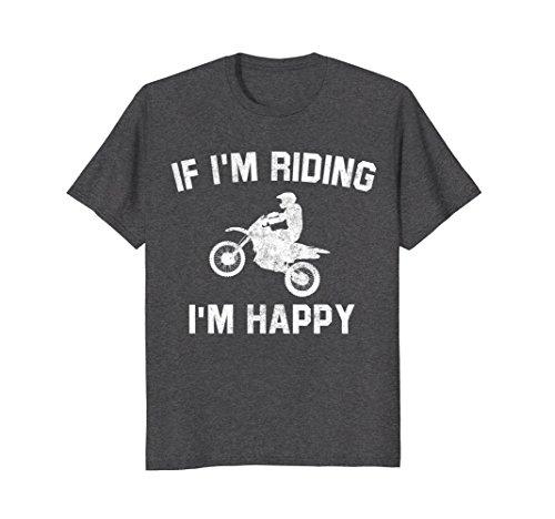 Mens If I'm Riding I'm Happy - Funny Dirt Bike Rider Tshirt XL Dark (Kids Dirt Bike Costume)