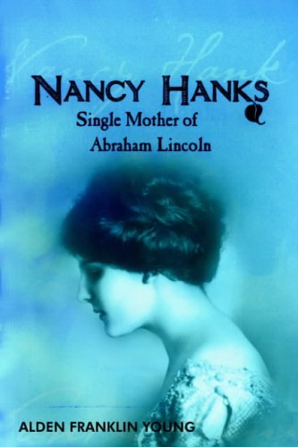 Nancy Hanks: Single Mother Of Abraham Lincoln