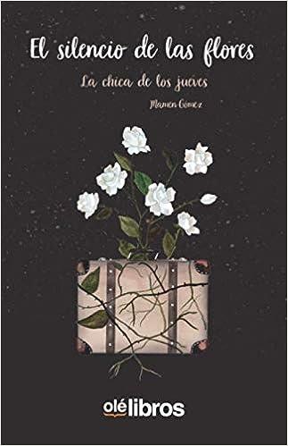 El silencio de las flores de Mamen Gómez Faubel