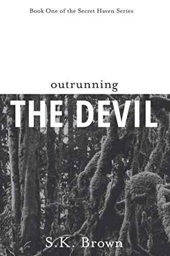 Outrunning the Devil: A Novel of Suspense and Intrigue (Secret Haven)