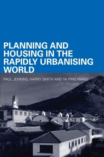 Planning and Housing in the Rapidly Urbanising World...