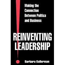 Reinventing Leadership: Making the Connection Between Politics and Business (Suny Series, Leadership Studies)