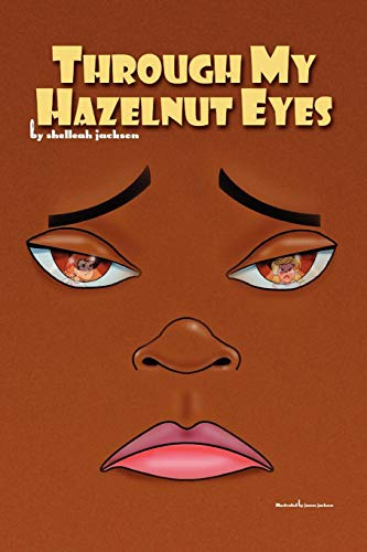 Through My Hazelnut Eyes ()