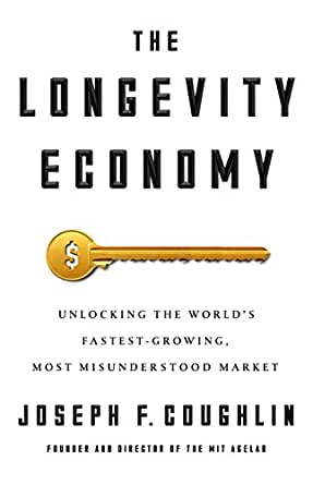 The longevity economy unlocking the worlds fastest growing most print list price 2800 fandeluxe Gallery