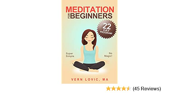 Meditation for beginners a 22 day how to meditate course kindle meditation for beginners a 22 day how to meditate course kindle edition by vern lovic religion spirituality kindle ebooks amazon fandeluxe Gallery