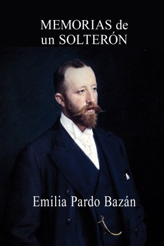 Memorias de un solteron  [Pardo Bazan, Emilia] (Tapa Blanda)
