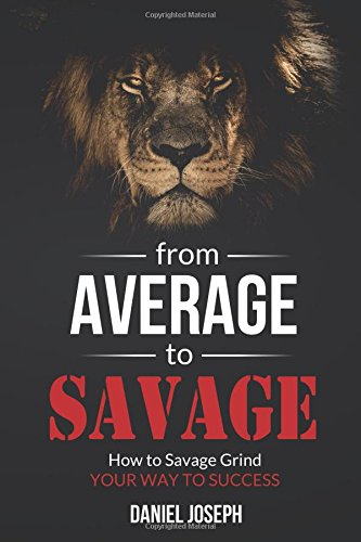 From Average to Savage: How to Savage Grind Your Way to Success