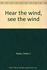 Hear the wind, see the wind Paperback