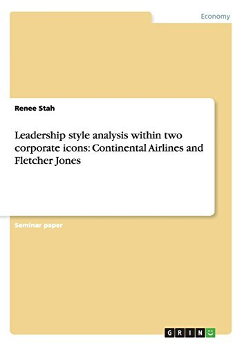 leadership-style-analysis-within-two-corporate-icons-continental-airlines-and-fletcher-jones-by-rene