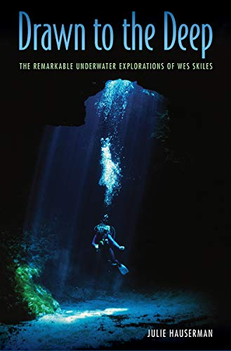 - Drawn to the Deep: The Remarkable Underwater Explorations of Wes Skiles