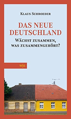 Das neue Deutschland: Warum nicht zusammenwächst, was zusammengehört Broschiert – 1. August 2010 Klaus Schroeder was zusammengehört wjs 3937989668
