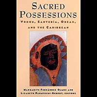 Sacred Possessions: Vodou, Santerfa, Obeah, and the Caribbean: Vodou, Santeria, Obeah, and the Caribbean (English Edition)