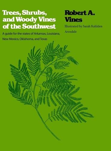 (Trees, Shrubs, and Woody Vines of the Southwest)