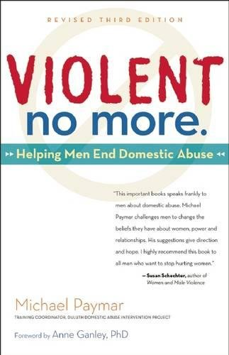 Violent No More: Helping Men End Domestic Abuse, Third ed. by Hunter House