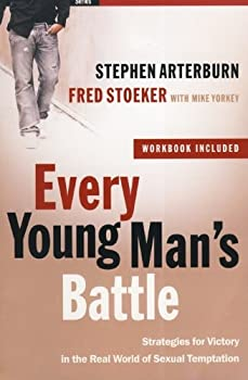 Every Young Man's Battle: Strategies for Victory in the Real World of Sexual Temptation 0307457990 Book Cover