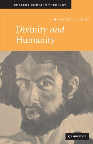Divinity and Humanity: The Incarnation Reconsidered (Current Issues in Theology)