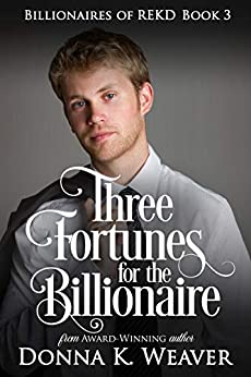 Three Fortunes For The Billionaire by Donna K. Weaver ebook deal