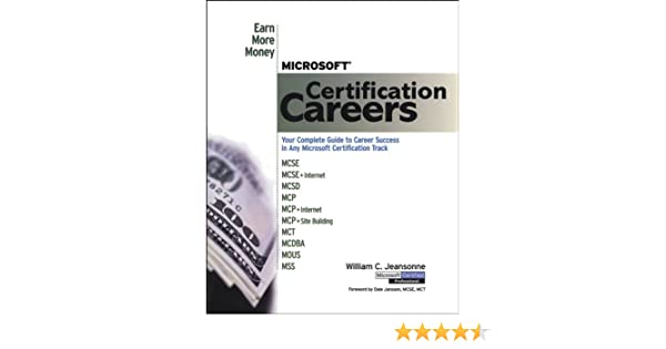 Microsoft Certification Careers: Earn More Money: William C ...
