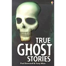True Ghost Stories (True Adventure Stories) by Paul Dowswell (2003-10-01)
