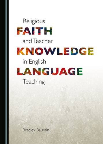 Religious Faith and Teacher Knowledge in English Language Teaching pdf