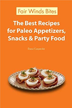 The Best Recipes For Paleo Appetizers, Snacks & Party Food