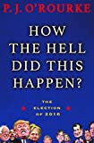 """""""This election cycle was so absurd that celebrated political satirist, journalist, and die-hard Republican P. J. O'Rourke endorsed Democratic candidate Hillary Clinton. As P.J. put it, """"America is experiencing the most severe outbreak of mass psyc..."""
