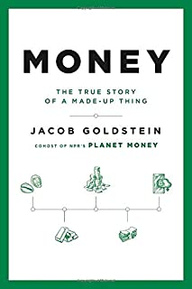 Book Cover: Money: The True Story of a Made-Up Thing