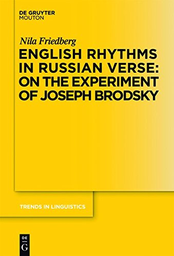 English Rhythms in Russian Verse: On the Experiment of Jospeh Brodsky (Trends in Linguistics. Studies and Monographs 232) by Mouton de Gruyter